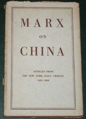 Marx on China - Articles from the New York Daily Tribune 1853-1860